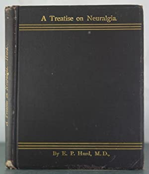 Treatise on Neuralgia: Hurd, E.P.