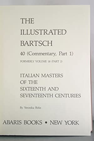 The Illustrated Bartsch, Volume 40 (Commentary, Part 1) Formerly Volume 18 (Part 2): Italian ...