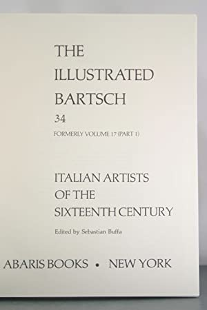 The Illustrated Bartsch, Volume 34 Formerly Volume 17 (Part 1) Italian Artists of the Sixteenth ...