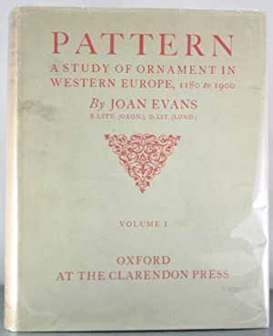 Pattern: A Study of Ornament in Western Europe from 1180 to 1900 (Volume One): Evans, Joan