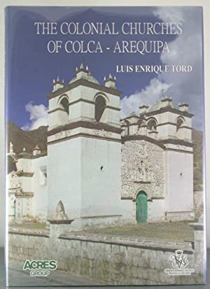 The Colonial Churches of Colca-Arequipa: Tord, Luis Enrique
