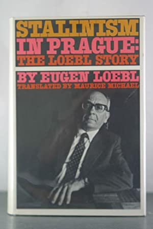Stalinism in Prague: The Loebl Story: Loebl, Eugen