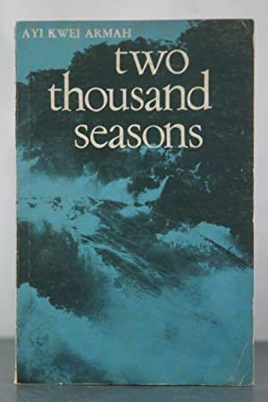 Two Thousand Seasons: Armah, Ayi Kwei
