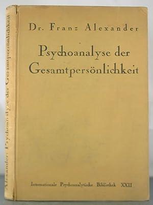 Psychoanalyse Der Gesamtpersonlichkeit: Alexander, Dr. Franz