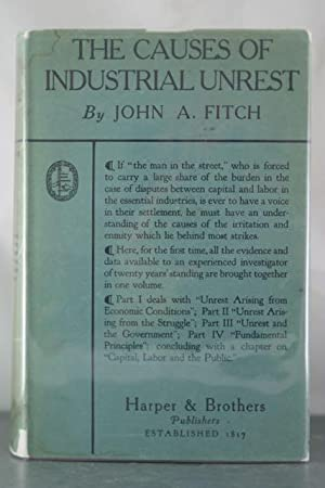 The Causes of Industrial Unrest: Fitch, John A.
