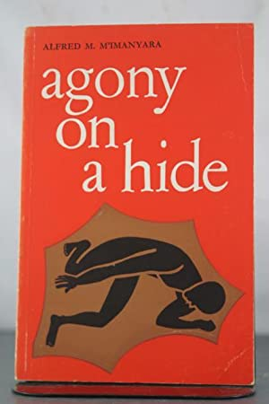 Agony on a Hide: M'imanyara, Alfred M.