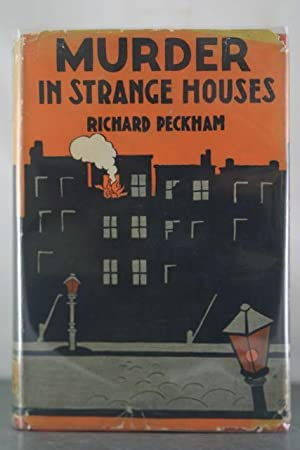Murder in Strange Houses: Peckham, Richard