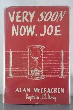 Very Soon Now, Joe: McCracken, Alan