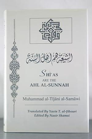 Shias Are the Ahl Al-Sunnah: Shiah Hum Ahl Al-Sunnah: Samawi, Muhammad Al-Tijani; Al-Samawi, ...