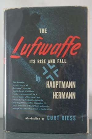 The Luftwaffe: Its Rise and Fall: Hermann, Hauptmann