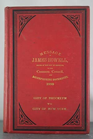 Annual Message of Hon. James Howell Mayor of Brooklyn, Together with Reports of the Several ...