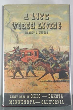 A Life Worth Living: Ernest V. Sutton (Illustrated by Clarence Ellsworth)