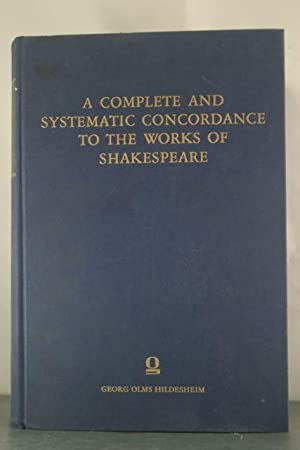 A Complete and Systematic Concordance to the Works of Shakespeare, Volume VI: Spevack, Marvin