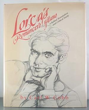 Lorca's Romancero Gitano: A Ballad Translation and Critical Study: Lorca, Federico Garcia; ...