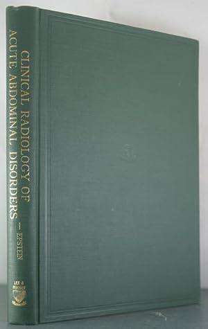 Clinical Radiology of Acute Abdominal Disorders: Epstein, Bernard S.