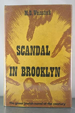 Scandal in Brooklyn: The Story of a Jew, From Hungary, To Jerusalem, To Brooklyn: Weinstock, M. D.