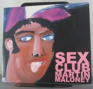 Martin Maloney: Sex Club: Maloney, Martin