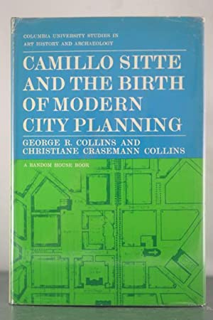 Camillo Sitte and the Birth of Modern City Planning: Collins, George R.; Collins, Christiane ...