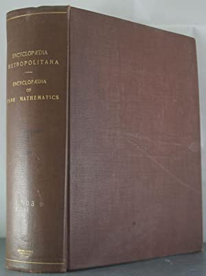 Encyclopaedia of Pure Mathematics forming part of the Encyclopedia Metropolitana: Peter Barlow, ...