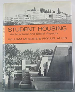 Student housing: Architectural and social aspects: Mullins, William