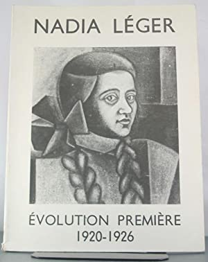 Nadia Leger : Evolution Premiere, 1920-1926: Leger, Nadia