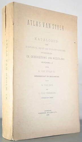 Atlas van Stolk: Katalogus der Historie, Spot-en Zinneprenten betrekkelijk de Geschiedenis van ...