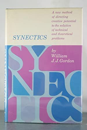 Synectics: The Development of Creative Capacity: Gordon, William J. J.