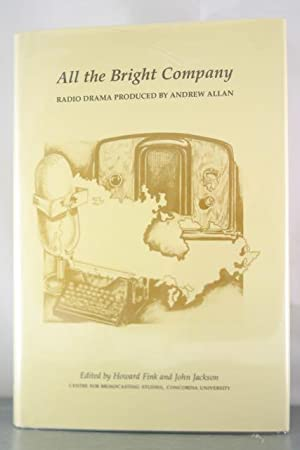 All the Bright Company: Radio Drama Produced by Andrew Allan