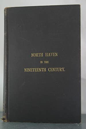 North Haven in the Nineteenth Century: A Memorial: Thorpe, Sheldon B.