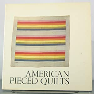 American Pieced Quilts: An exhibition shown October 14, 1972 - January 8, 1973 at the Renwick ...