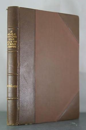 Le Meuble Francais Sous Louis XVI et Sous L'Empire: Felice, Roger De