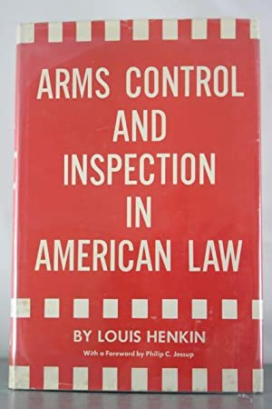 Arms Control and Inspection in American Law: Henkin, Louis