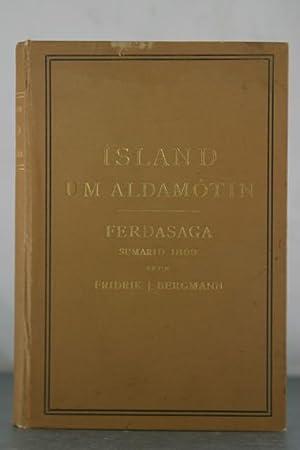 Island um Aldamotin Ferdasaga Sumarid 1899: Bergmann, Fridrik