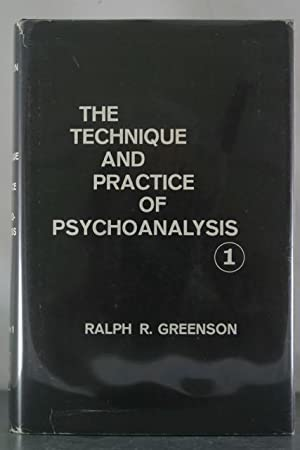 The Technique and Practice of Psychoanalysis: Greenson, Ralph R.