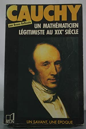 Cauchy, 1789-1857: Un mathematicien legitimiste au XIXe siecle (Un Savant, une epoque) (French ...