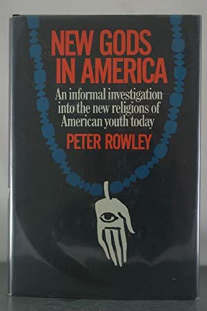 New Gods in America: An Informal Investigation into the New Religions of American Youth Today.: ...