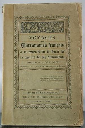 Voyages des astronomes francais a la recherche de la figure de la terre et de ses dimensions: ...