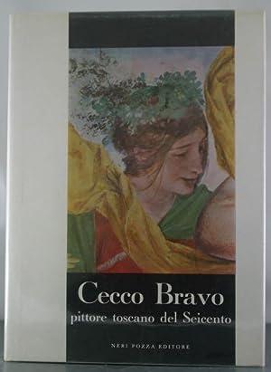Cecco Bravo: Pittore Toscano del Siecento: Masetti, Anna Rosa