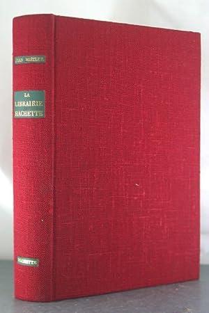 La Librairie Hachette de 1826 a nos jous: Mistler, Jean