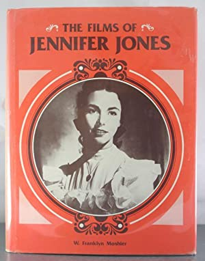 The Films of Jennifer Jones: Moshier, W. Franklyn