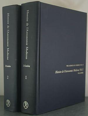 Histoire de l'Astronomie Moderne [Two Volumes]: Delambre, Jean Baptiste Joseph