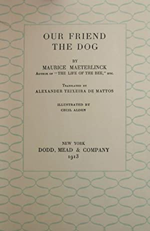Our Friend the Dog: Maeterlink, Maurice; Aldin, Cecil (illustrator)