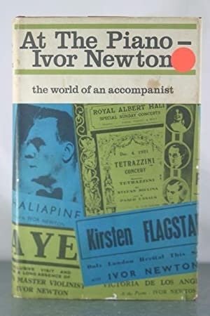 At the Piano - Ivor Newton: The World of an Accompanist: Newton, Ivor