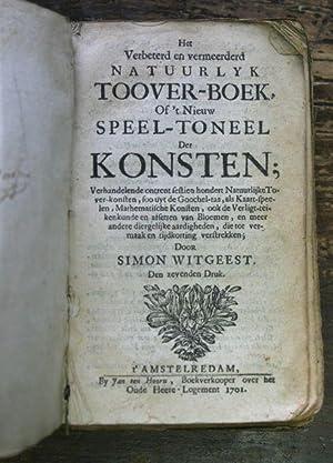 Het Verbeterd en Vermeerderd Natuurlyk Toover-Boek Of't Niewu Speel-Toneel der Konsten: ...