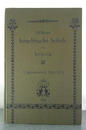 Hohere isralitische Schule zu Leipzig: Jahresbericht fur das Schuljahr Ostern 1912 bis Ostern 1913