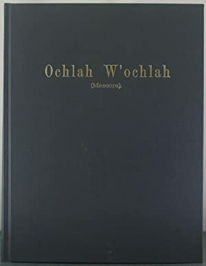 Das Buch Ochlah W'ochlah (Massora): Herausgegeben, Ubersetzt Und Mit Erlauternden Anmerkungen ...