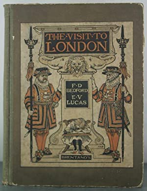 The Visit to London: Lucas, Edward Verrall; Bedford, Francis (illustrator)