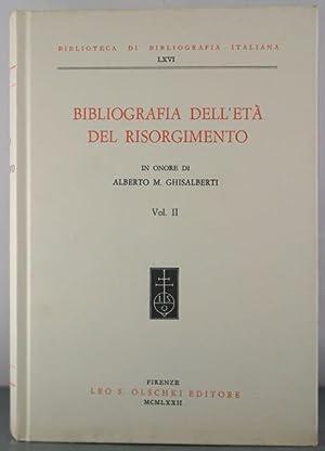 Bibliografia dell'eta del Risorgimento in onore di A. M. Ghisalberti. Vol. II.