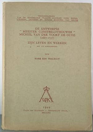 Antwerpse Meester constbeldthouwer Michiel van der Voort de Oude (1667-1737). Zijn leven en werken....