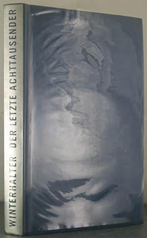 Der letzte Achttausender. Dhaulagiri-Expedition 1958.: Winterhalter, Kaspar